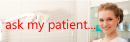 ask my patient...